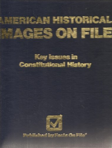 American Historical: Images on File : Key Issues in Constitutional History (0816016100) by Smith, Carter