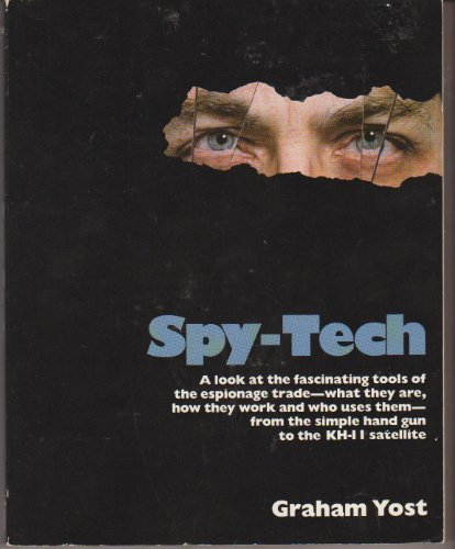 9780816016778: Spy-Tech: A Look at the Fascinating Tools of the Espionage Trade-What They Are, How They Work and Who Uses Them-From the Simple Hand Gun to the ...