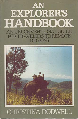 9780816016785: An Explorer's Handbook: An Unconventional Guide for Travelers to Remote Regions