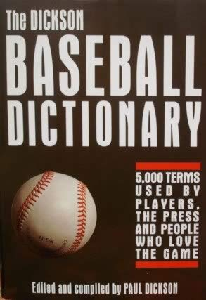 9780816017416: The Dickson Baseball Dictionary