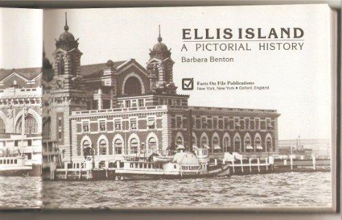 Ellis Island: A Pictorial History: Benton, Barbara