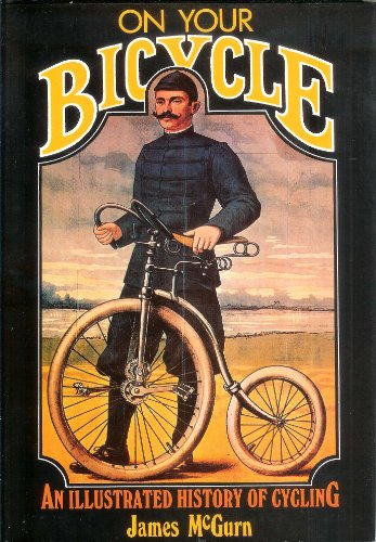 9780816017485: On Your Bicycle: An Illustrated History of Cycling