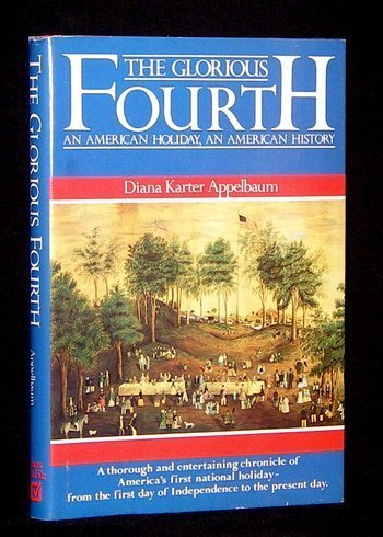 9780816017676: The Glorious Fourth: An American Holiday, an American History