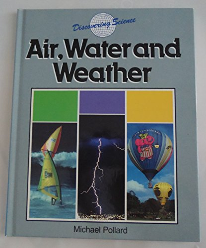 9780816017812: Air, Water and Weather (Discovering Science Series)