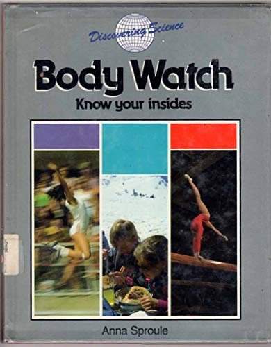 9780816017829: Body Watch: Know Your Insides (Discovering Science)