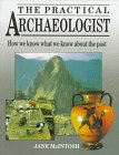 9780816018147: The Practical Archaeologist: How We Know What We Know About the Past