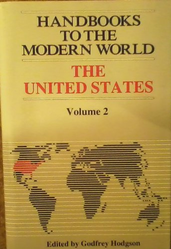 The United States (Handbooks to the Modern World, Vol. 2): Godfrey Hodgson