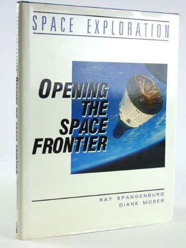 9780816018482: Opening the Space Frontier (Space Exploration Series)