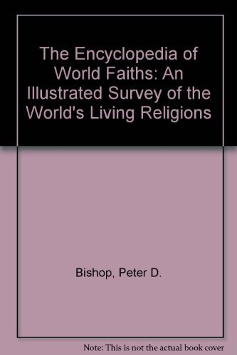 Encyclopedia of World Faiths: An Illustrated Survey of the World's Living Religions