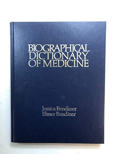 9780816018642: The Biographical Dictionary of Medicine