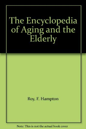 9780816018697: The Encyclopedia of Aging and the Elderly