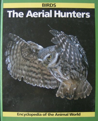 Birds: The Aerial Hunters (Encyclopedia of the Animal World): Bramwell, Martyn