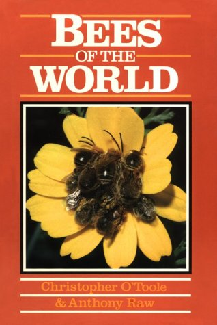 Bees of the World: O'Toole, Chris;Raw, Anthony