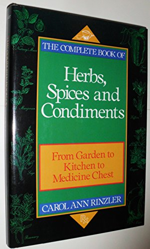 9780816020089: The Complete Book of Herbs, Spices, and Condiments: From Garden to Kitchen to Medicine Chest