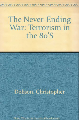 9780816020560: The Never-Ending War: Terrorism in the 80s