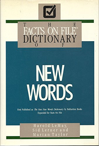 Facts on File Dictionary of New Words: Lemay, Harold; Lerner, Sid; Taylor, Marian