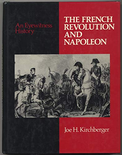 9780816020904: The French Revolution and Napoleon: An Eyewitness History