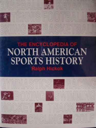 The Encyclopedia of North American Sports History: Ralph Hickok