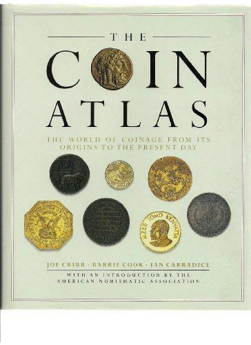 9780816020973: The Coin Atlas: The World of Coinage from Its Origins to the Present Day