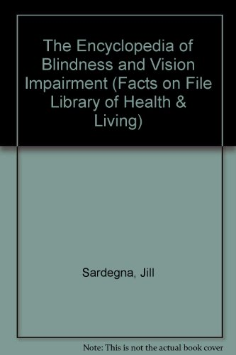 9780816021536: The Encyclopedia of Blindness and Vision Impairment (Facts on File Library of Health & Living)