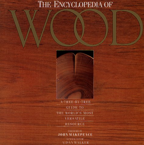 9780816021598: Encyclopedia of Wood: A Tree-By-Tree Guide to the World's Most Valuable Resource