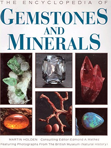 The Encyclopedia of Gemstones and Minerals: Holden, Martin