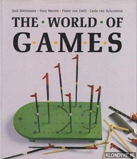 The World of Games: Their Origins and History, How to Play Them, and How to Make Them (English and D