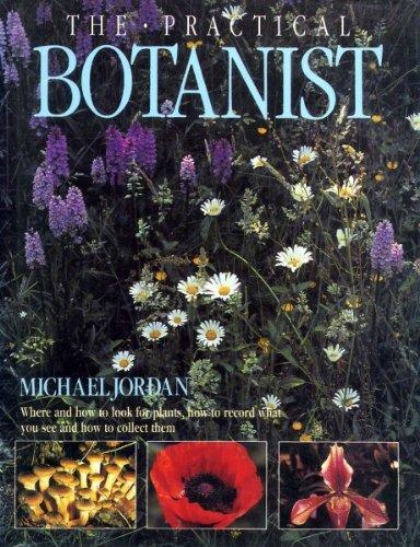 The Practical Botanist (Practical Handbook) (0816023123) by Michael Jordan