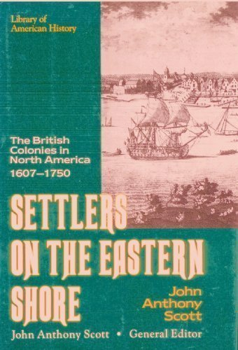9780816023271: Settlers on the Eastern Shore: The British Colonies in North America, 1607-1750 (Library of American History)