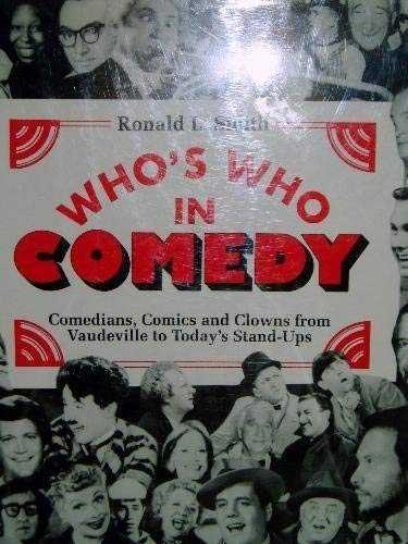 9780816023387: Who's Who in Comedy: Comedians, Comics and Clowns from Vaudeville to Today's Stand-Ups