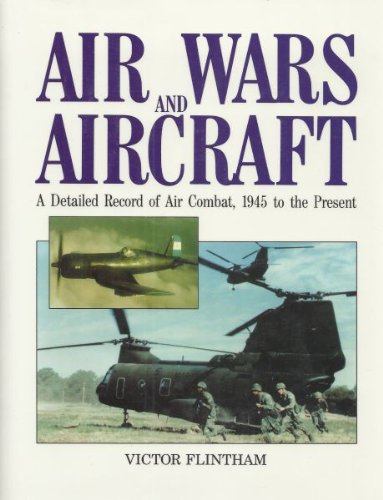 9780816023561: Air Wars and Aircraft: A Detailed Record of Air Combat, 1945 to the Present