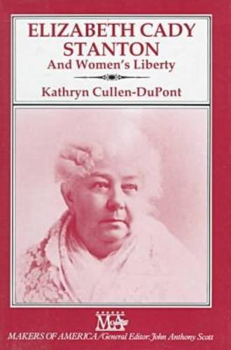 9780816024131: Elizabeth Cady Stanton and Women's Liberty (Makers of America)