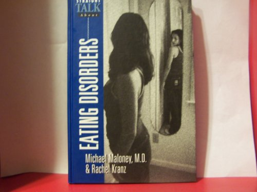 Straight Talk About Eating Disorders (0816024146) by Michael Maloney; Rachel Kranz