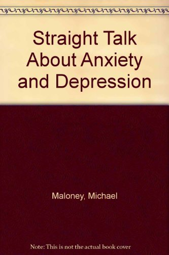 Straight Talk About Anxiety and Depression (0816024340) by Maloney, Michael; Kranz, Rachel
