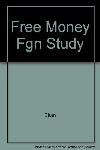 9780816024506: Free Money Fgn Study