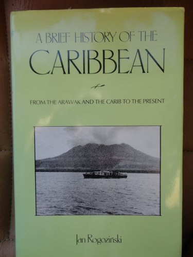 9780816024513: A Brief History of the Caribbean: From the Arawak and the Carib to the Present