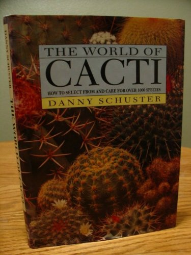 9780816025060: The World of Cacti: How to Select from and Care for over 1000 Species