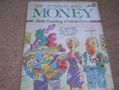 The Guinness Book of Money: Dunkling, Leslie, Room,