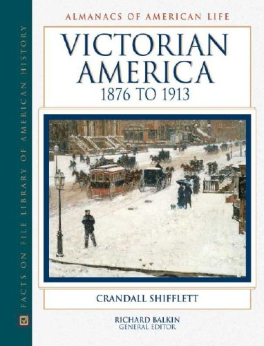9780816025312: Victorian America, 1876 to 1913 (Almanacs of American Life)