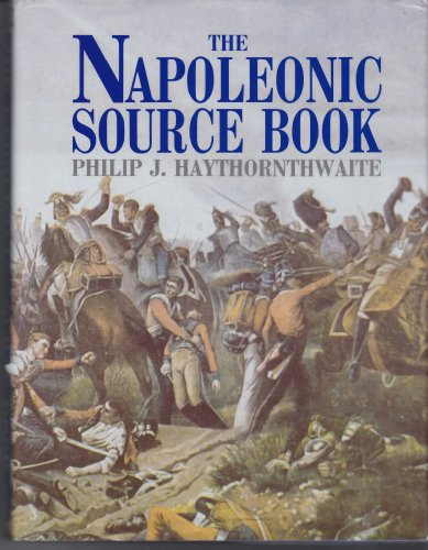 9780816025473: The Napoleonic Source Book