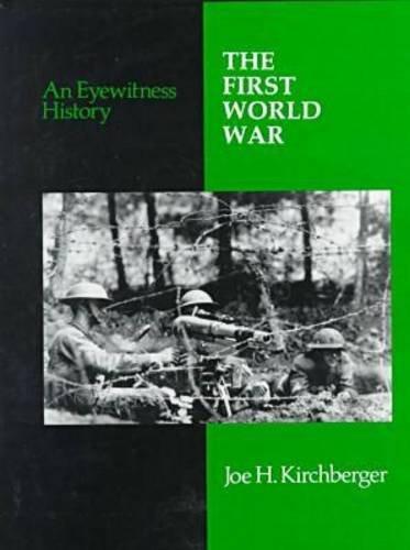 9780816025527: The First World War: An Eyewitness History (Eyewitness History Series)