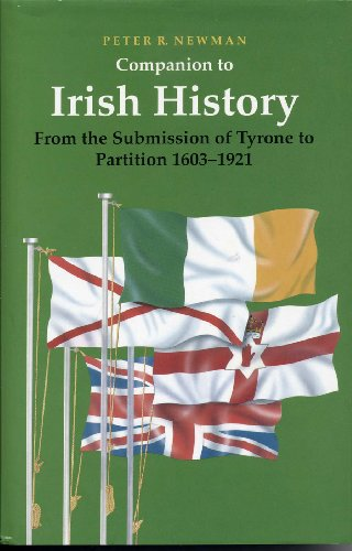 Companion to Irish History: from the Submission of Tyrone to Partition 1603-1921: Newman Peter R