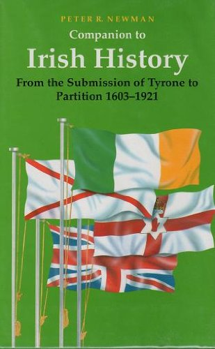 COMPANION TO IRISH HISTORY: From the Submission of Tyrone to Partition 1603-1921