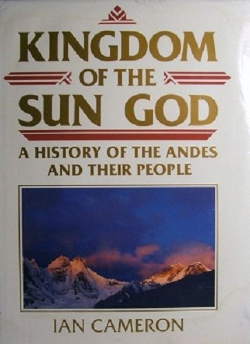 9780816025817: Kingdom of the Sun God: A History of the Andes and Their People