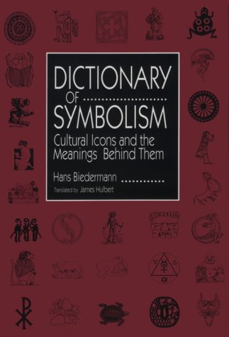 9780816025930: Dictionary of Symbolism: Cultural Icons and the Meanings Behind Them