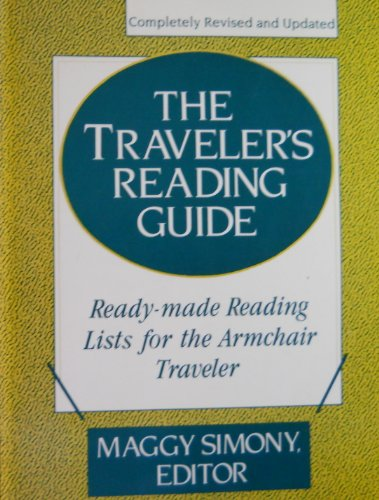 The Traveler's Reading Guide: Ready-Made Reading Lists for the Armchair Traveler