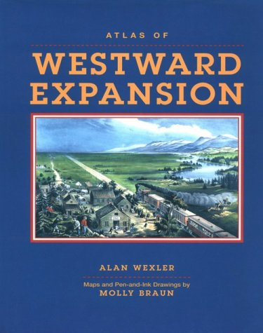 9780816026609: The Atlas of Westward Expansion