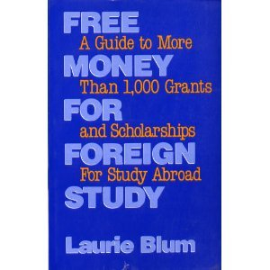 9780816027101: Free Money for Foreign Study: A Guide to More Than 1,000 Grants and Scholarships for Study Abroad