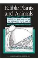9780816027446: Edible Plants and Animals: Unusual Foods from Aardvark to Zamia