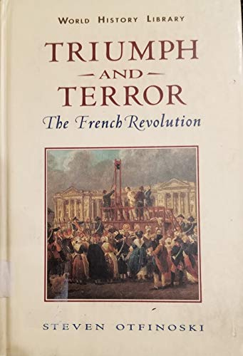 9780816027620: Triumph and Terror: The French Revolution (World History Library)